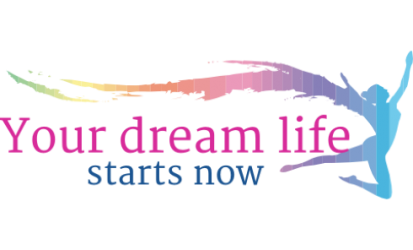 Your dream life starts now